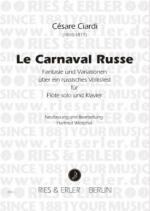 Le Carnaval Russe - Fantasie Und Variationen Uber Ein Russiches Volkslied Fur Flote Solo Und Kl Sheet Music
