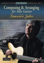 Acoustic Masterclass Series: Composing & Arranging For Solo Guitar (Acoustic Guitar Essentials, Vol. Sheet Music