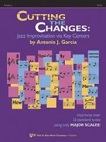 Cutting The Changes: Improvising Via Key Centers - E - flat Edition Sheet Music