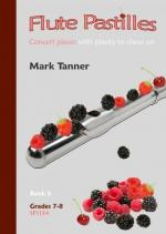Mark Tanner: Flute Pastilles Book 3 (Grades 7-8) Sheet Music