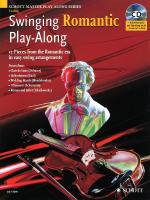 Swinging Romantic Play-Along 12 Pieces From The Romantic Era In Easy Swing Arrangements Violin Sheet Music