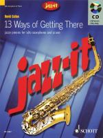 Jazz-It - 13 Ways Of Getting There Alto Saxophone Sheet Music