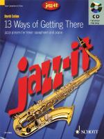 Jazz-It - 13 Ways Of Getting There Jazzy Pieces For Tenor Saxophone And Piano Sheet Music