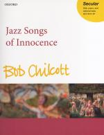 Bob Chilcott: Jazz Songs Of Innocence Sheet Music