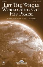 Let The Whole World Sing Out His Praise Sheet Music Sheet Music