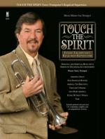 Touch The Spirit - Every Trumpeter's Required Repertoire Sheet Music