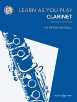 Peter Wastall: Learn As You Play Clarinet - Revised Edition Sheet Music