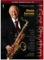 Glenn Zottola: I Got Rhythm - Standards For Tenor Sax (Or Alto Sax) Volume 2 Sheet Music