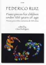 Frederico Ruiz: Piano Pieces For Children Under 100 Years Of Age Sheet Music
