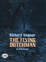 Richard Wagner: The Flying Dutchman In Full Score Sheet Music