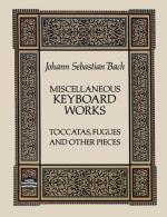 J.S. Bach: Miscellaneous Keyboard Works - Toccatas, Fugues And Other Pieces Sheet Music