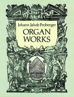 Johann Jakob Froberger: Organ Works Sheet Music