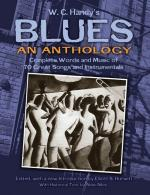 W. C. Handy's Blues, An Anthology: Complete Words And Music Of 70 Great Songs And Instrumentals Sheet Music