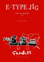 Chris Gumbley: E-Type Jig - Saxophone Quartet SATB Sheet Music