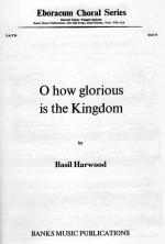 Basil Harwood: O How Glorious Is The Kingdom Sheet Music