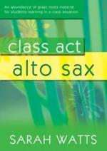 Sarah Watts: Class Act Alto Saxophone - Student Book Sheet Music