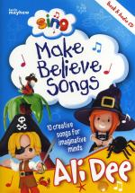 Ali Dee: Sing Make Believe Songs Sheet Music
