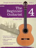 Nigel Tuffs: The Beginner Guitarist - Book 4 Sheet Music