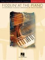 Fiddlin' At The Piano - Phillip Keveren Series Sheet Music