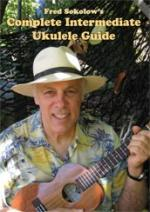 Fred Sokolow: Complete Intermediate Ukulele Guide Sheet Music