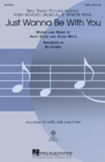 Just Wanna Be With You (from High School Musical 3) Sheet Music