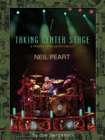 Neil Peart: Taking Center Stage A Lifetime Of Live Performance Sheet Music