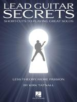 Lead Guitar Secrets Unlock The Mysteries Of Creating Great Solos Sheet Music
