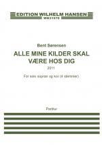 Bent Sørensen: Alle Mine Kilder Skal Være Hos Dig (Score) Sheet Music