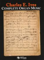 Charles E. Ives: Complete Organ Music Sheet Music
