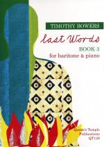 Timothy Bowers: Last Words - Book 3 Sheet Music