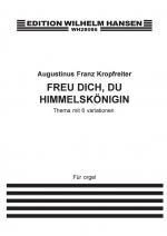 Augustinus Franz Kropfreiter: Freu Dich, Du Hemmelsköenigin (Organ) Sheet Music