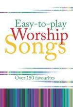 Easy-To-Play Worship Songs -  Over 150 Favourites Sheet Music