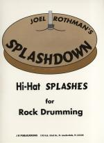 Joel Rothman: Splashdown - Hi-Hat Splashes For Rock Drumming Sheet Music