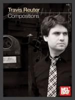 Travis Reuter: Compositions Sheet Music