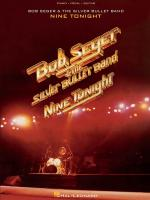 Bob Seger & The Silver Bullet Band: Nine Tonight Sheet Music