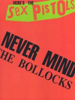 The Sex Pistols: Never Mind The Bollocks Sheet Music