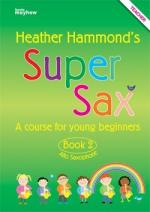 Heather Hammond: Super Sax Book 2 - Teacher Book Sheet Music