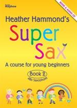 Heather Hammond: Super Sax Book 2 - Repertoire Book Sheet Music