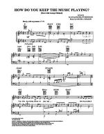 How Do You Keep the Music Playing? Sheet Music