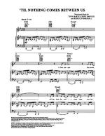 'Til Nothing Comes Between Us Sheet Music