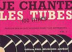 Je Chante Les Tubes - Volume 1 Sheet Music