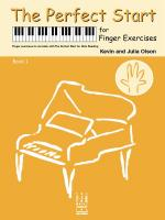 Kevin Olson/Julia Olson: The Perfect Start For Finger Exercises - Book 1 Sheet Music