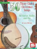 Larry Mccabe: 50 Three-Chord Christmas Songs for Guitar, Banjo & Uke Sheet Music