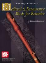 Robert Bancalari: Medieval and Renaissance Music for Recorder Sheet Music
