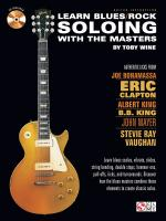Toby Wine: Learn Blues/Rock Soloing With The Masters Sheet Music