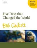 Bob Chilcott: Five Days That Changed The World Sheet Music