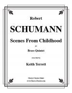 Scenes From Childhood (Kinderscenen), opus 15 for Brass Quintet Sheet Music