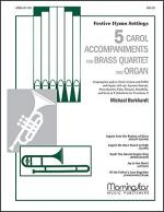Five Carol Accompaniments for Brass Quartet and Organ Sheet Music