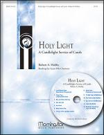 Holy Light: A Candlelight Service of Carols (Preview Pak: Score & CD) Sheet Music