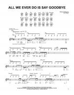 All We Ever Do Is Say Goodbye Sheet Music